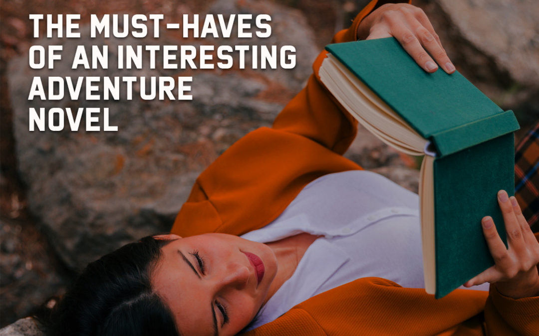 The Must-Haves of an Interesting Adventure Novel