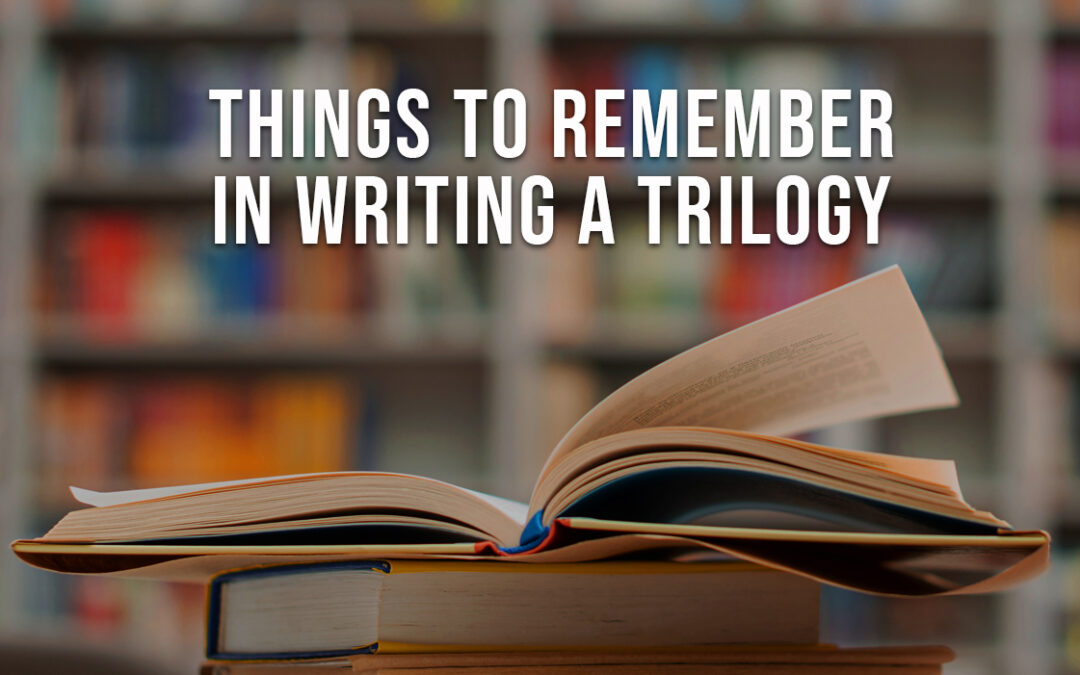 Things to Remember in Writing a Trilogy