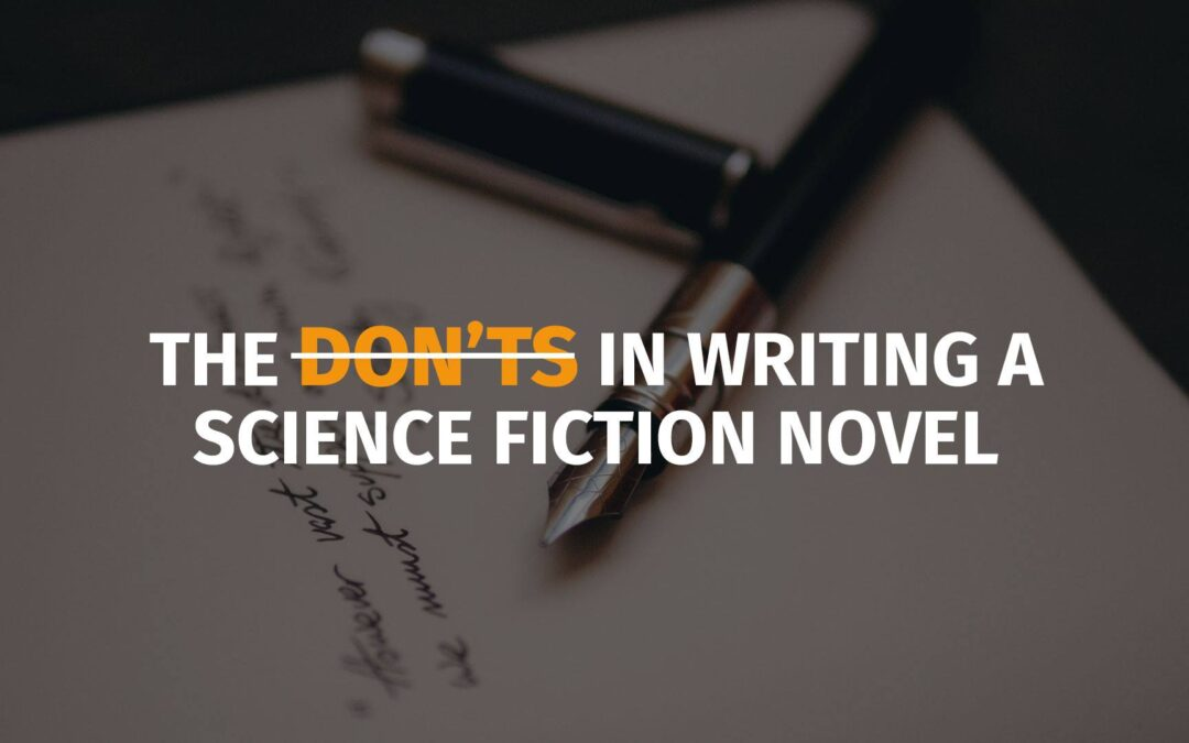 The Don'ts in Writing a Science Fiction Novel