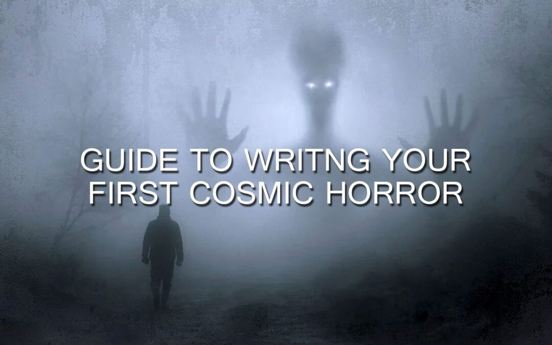 Guide to Writing Your First Cosmic Horror Book